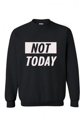 Not today džemperis