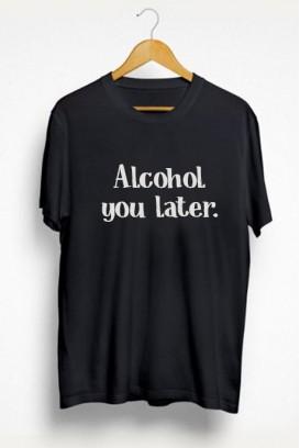 Vyr. marškinėliai Alcohol you later