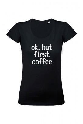 Coffee first marškinėliai