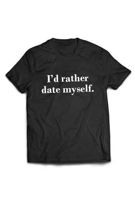 Mot. marškinėliai I'd rather date myself